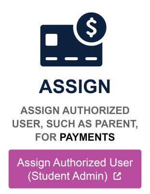 Assign authorized user such as parent for payments
